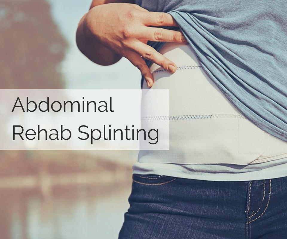 Abdominal Rehab Splinting